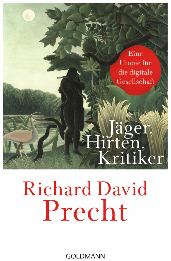 Das Cover: Richard David Precht – Jäger, Hirten, Kritiker