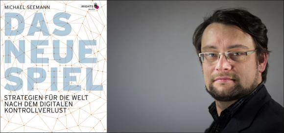 Buchtitel und Autor Michael Seemann, Das Neue Spiel